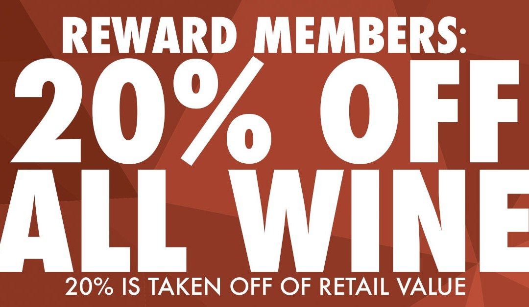 Rewards Members: 20% Off All Wine!