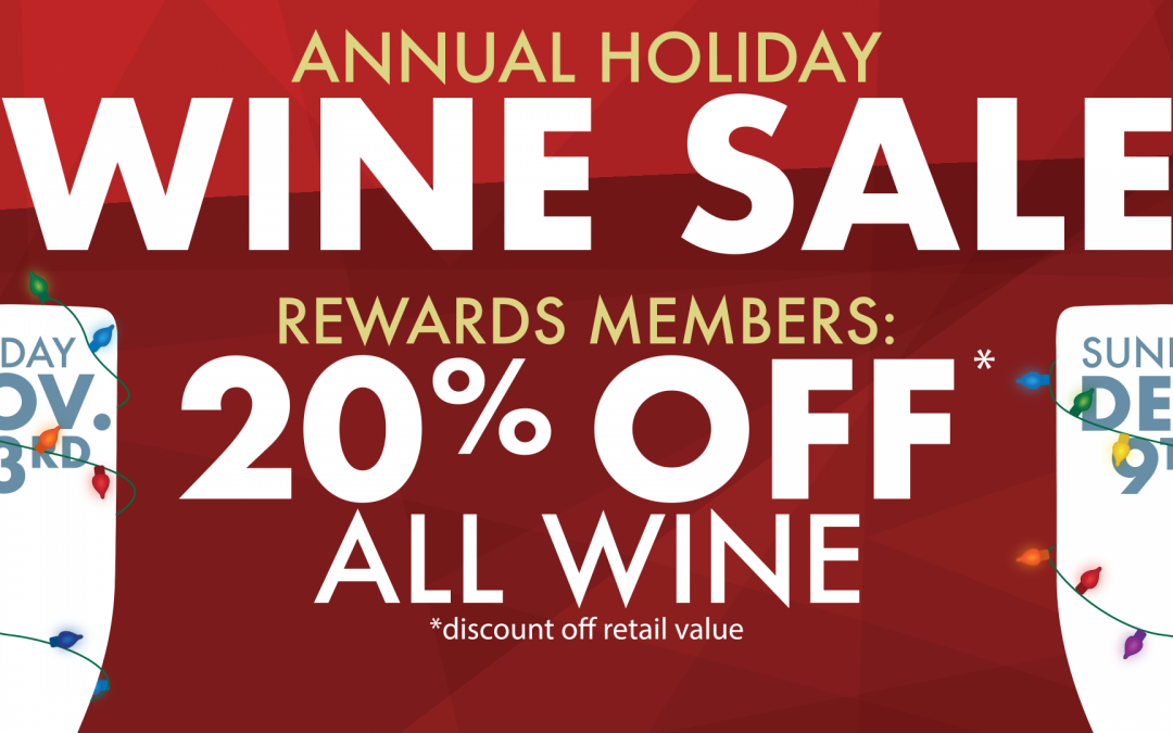 ANNUAL HOLIDAY WINE SALE!