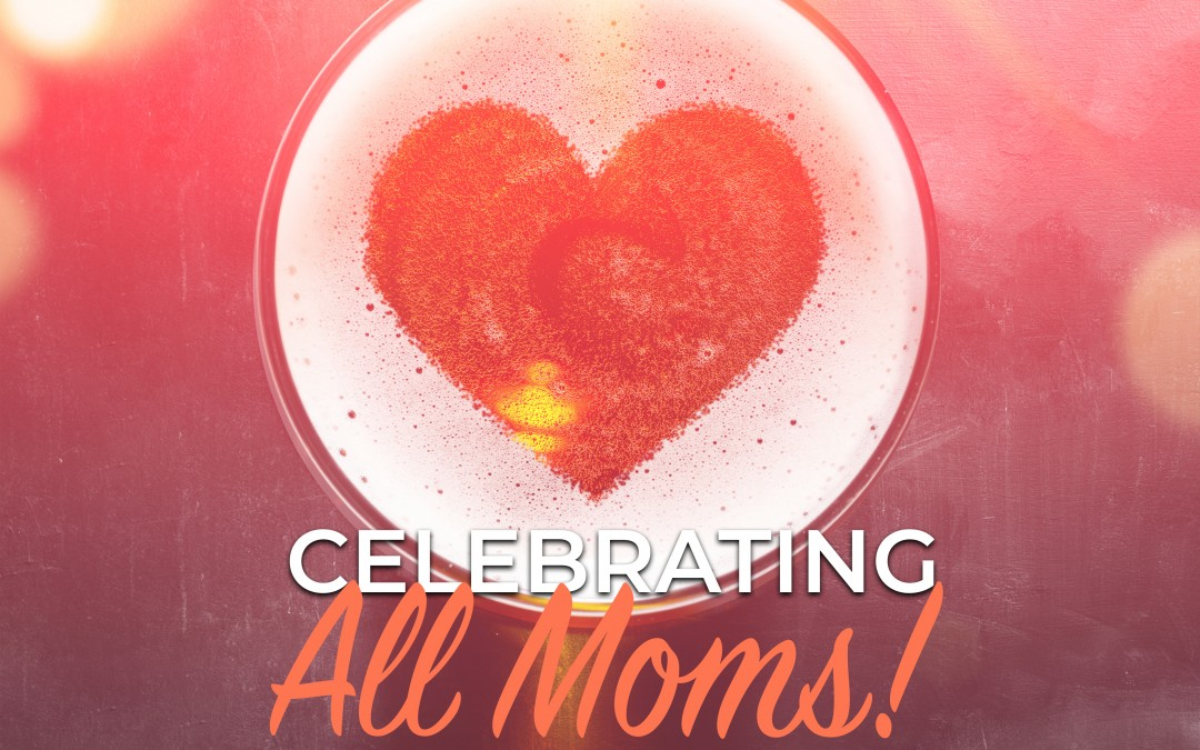 Mother's Day, Beers Your Mom Would Like!